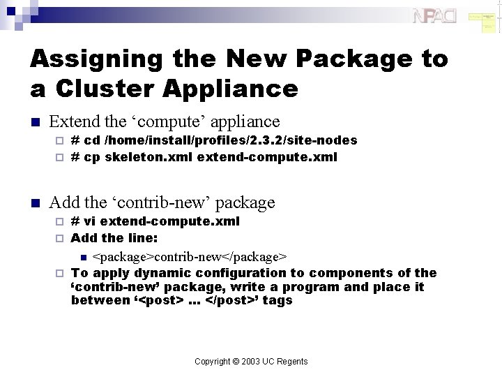 Assigning the New Package to a Cluster Appliance n Extend the 'compute' appliance #