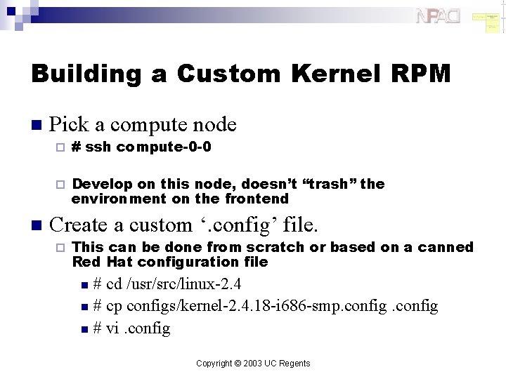 Building a Custom Kernel RPM n n Pick a compute node ¨ # ssh