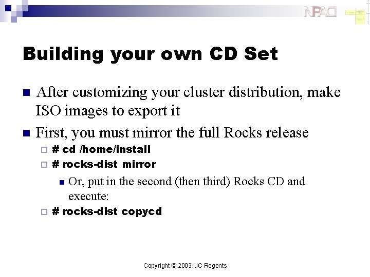 Building your own CD Set n n After customizing your cluster distribution, make ISO