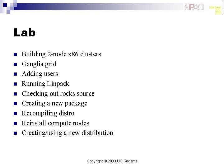 Lab n n n n n Building 2 -node x 86 clusters Ganglia grid