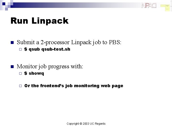 Run Linpack n Submit a 2 -processor Linpack job to PBS: ¨ n $