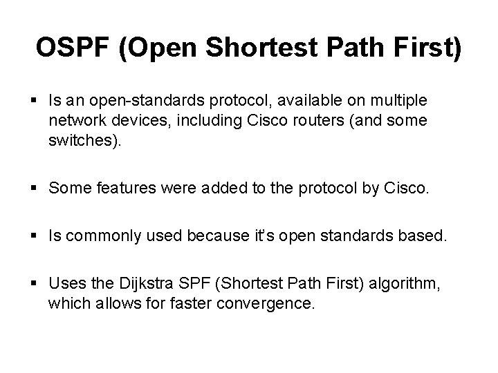 OSPF Open Shortest Path First Is an openstandards