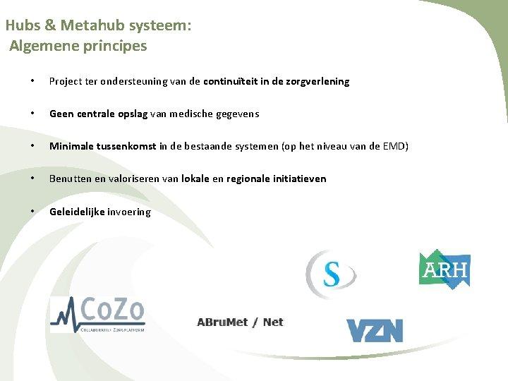 Hubs & Metahub systeem: Algemene principes • Project ter ondersteuning van de continuïteit in