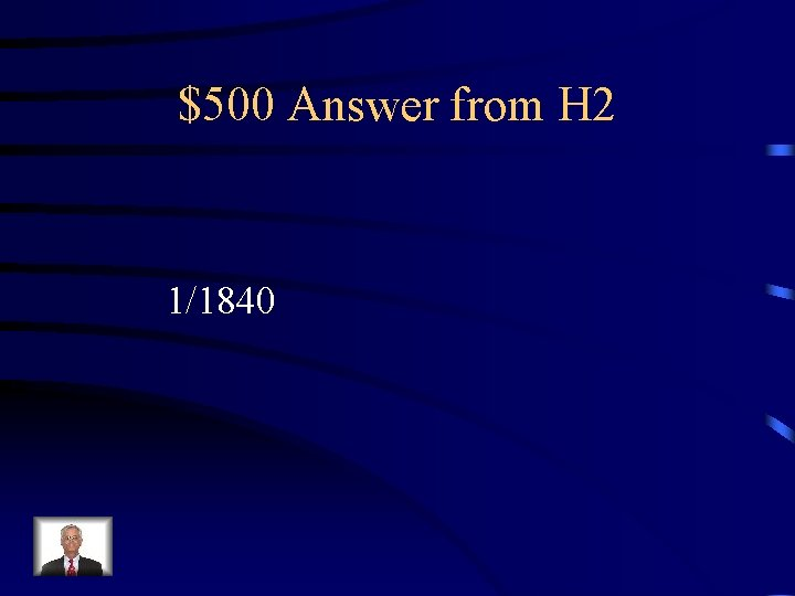 $500 Answer from H 2 1/1840