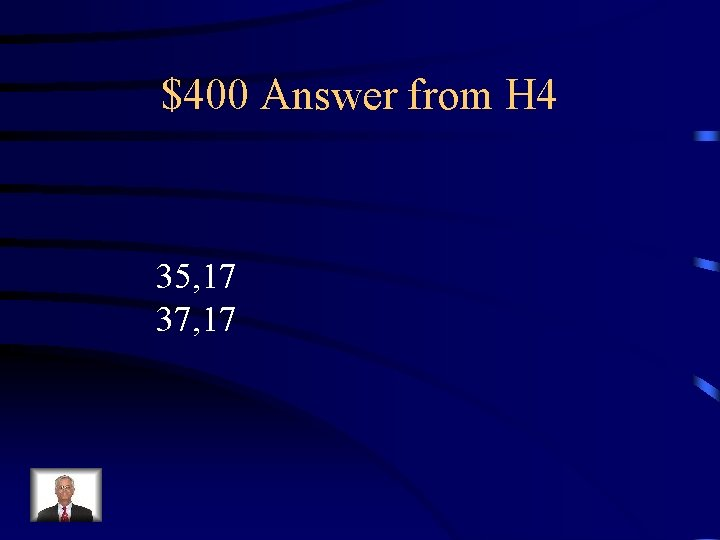 $400 Answer from H 4 35, 17 37, 17