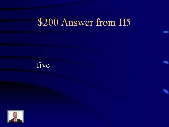 $200 Answer from H 5 five