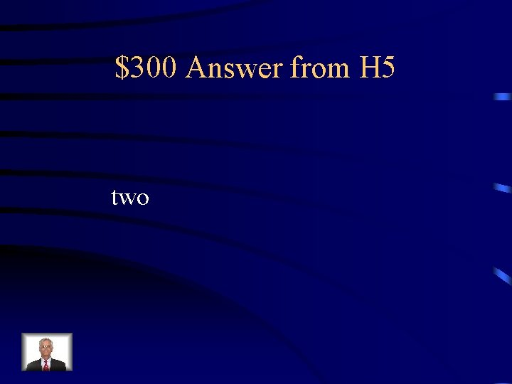 $300 Answer from H 5 two