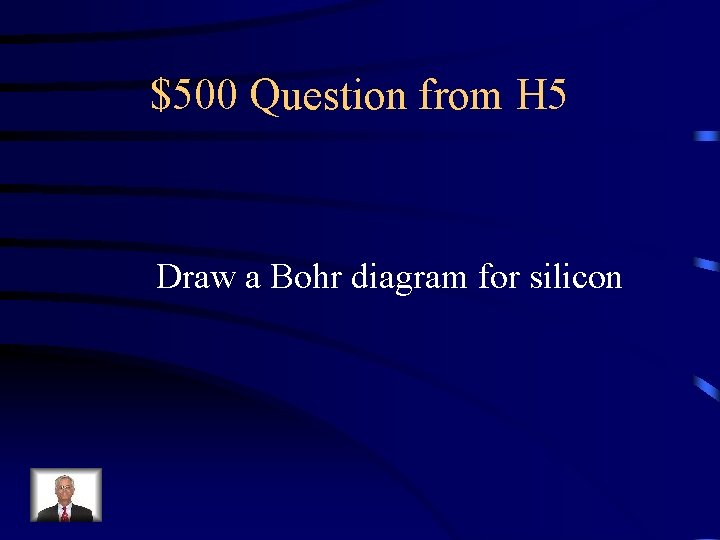 $500 Question from H 5 Draw a Bohr diagram for silicon