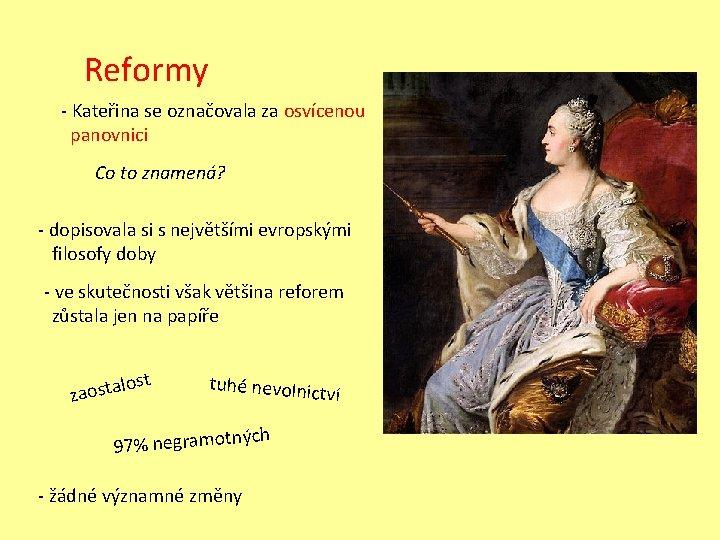 Reformy - Kateřina se označovala za osvícenou panovnici Co to znamená? - dopisovala si
