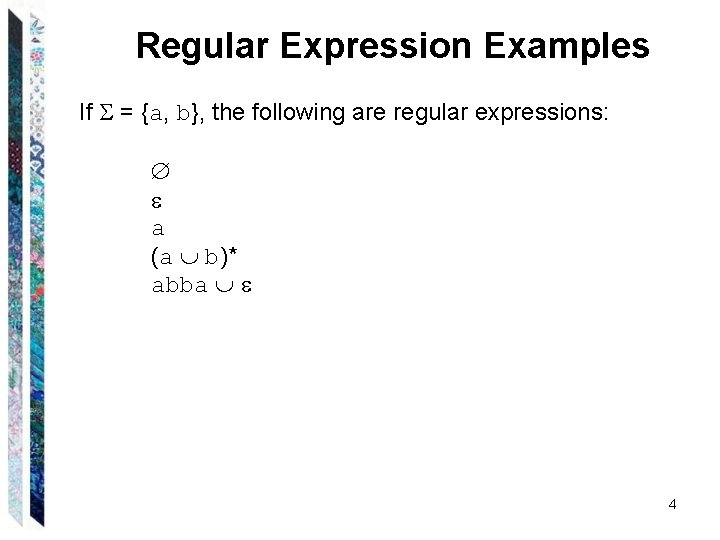 Regular Expression Examples If = {a, b}, the following are regular expressions: a (a