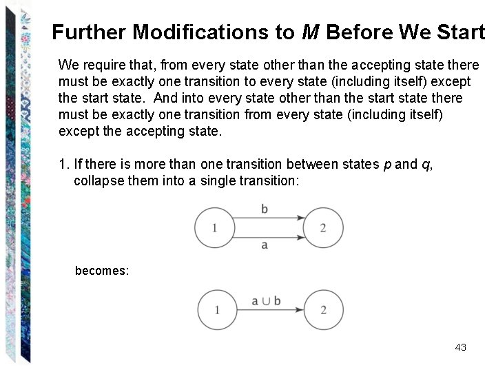Further Modifications to M Before We Start We require that, from every state other