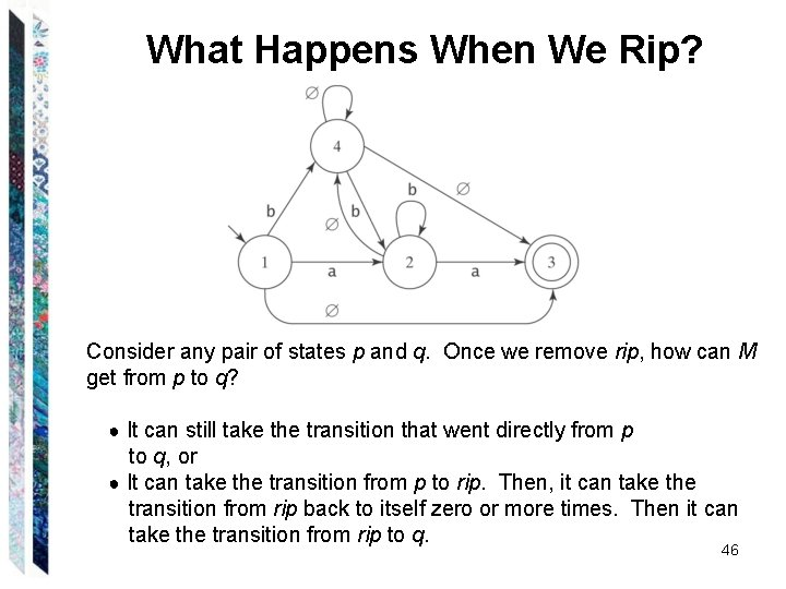 What Happens When We Rip? Consider any pair of states p and q. Once