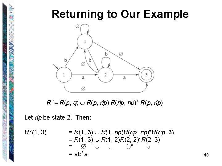 Returning to Our Example R = R(p, q) R(p, rip) R(rip, rip)* R(p, rip)