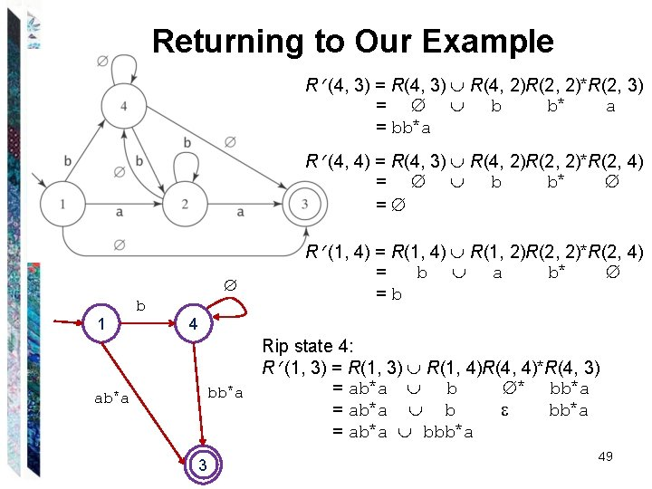 Returning to Our Example R (4, 3) = R(4, 3) R(4, 2)R(2, 2)*R(2, 3)