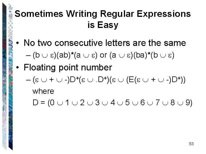 Sometimes Writing Regular Expressions is Easy • No two consecutive letters are the same