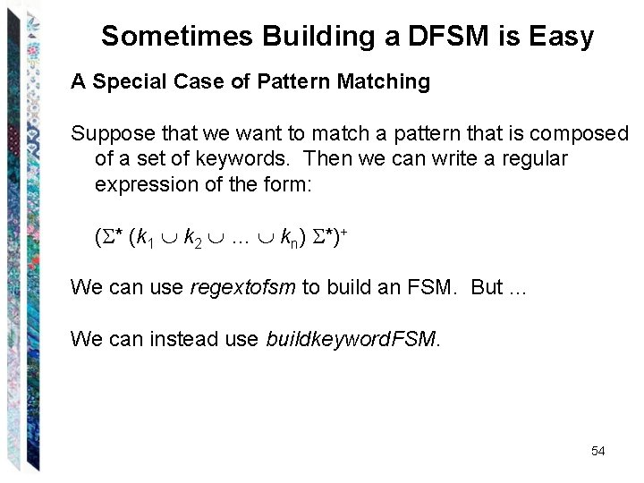 Sometimes Building a DFSM is Easy A Special Case of Pattern Matching Suppose that