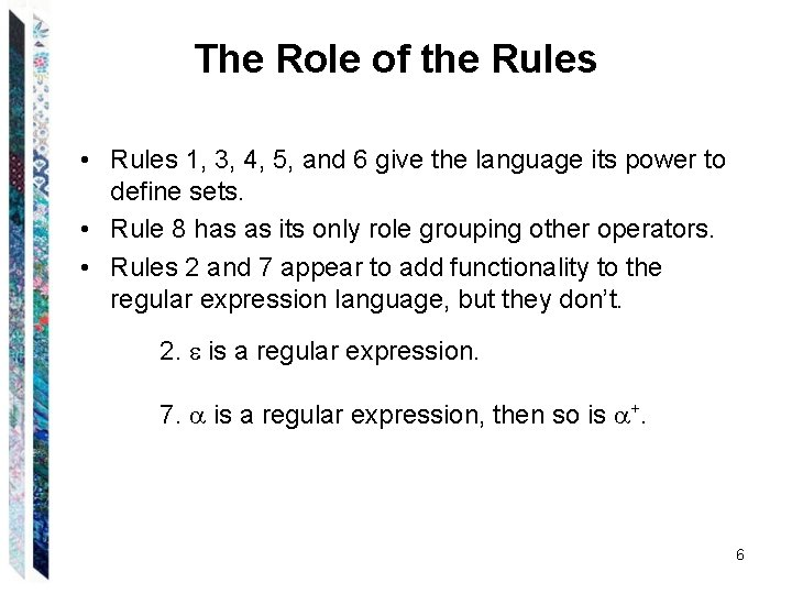 The Role of the Rules • Rules 1, 3, 4, 5, and 6 give