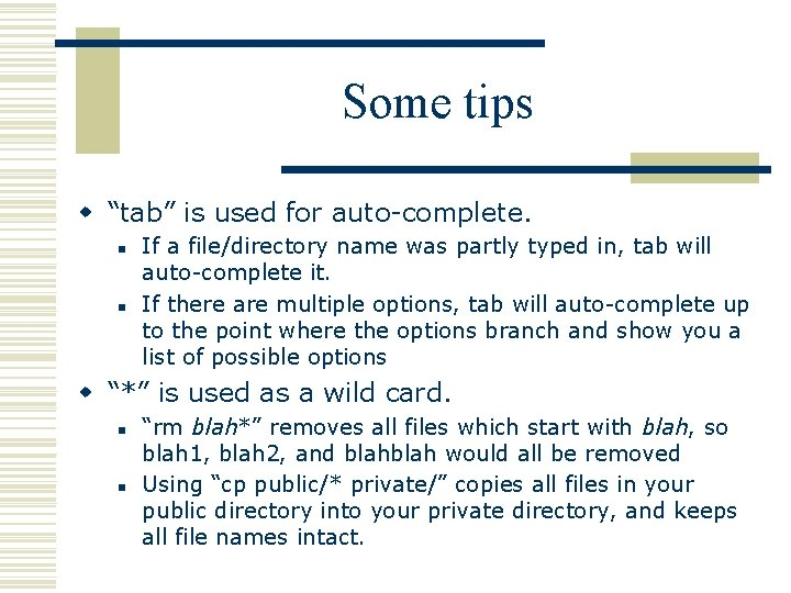 """Some tips w """"tab"""" is used for auto-complete. n n If a file/directory name"""