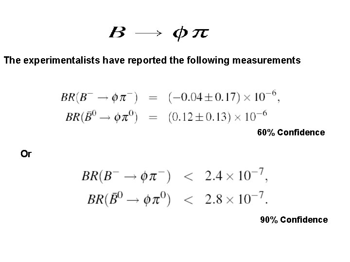 The experimentalists have reported the following measurements 60% Confidence Or 90% Confidence