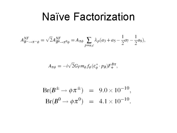 Naïve Factorization