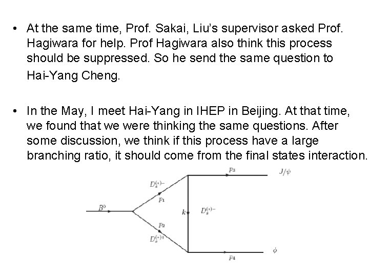 • At the same time, Prof. Sakai, Liu's supervisor asked Prof. Hagiwara for
