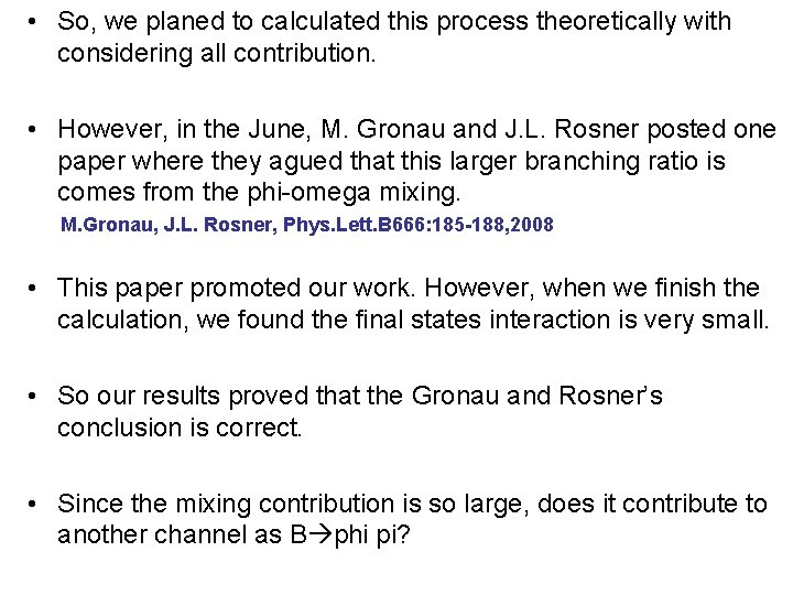 • So, we planed to calculated this process theoretically with considering all contribution.