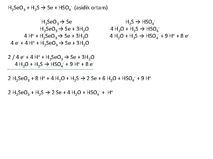 H 2 Se. O 3 + H 2 S → Se + HSO 4