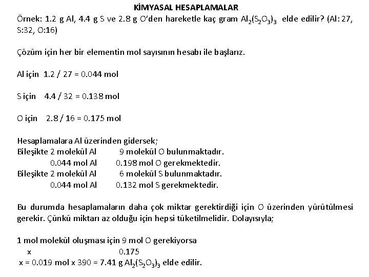 KİMYASAL HESAPLAMALAR Örnek: 1. 2 g Al, 4. 4 g S ve 2. 8