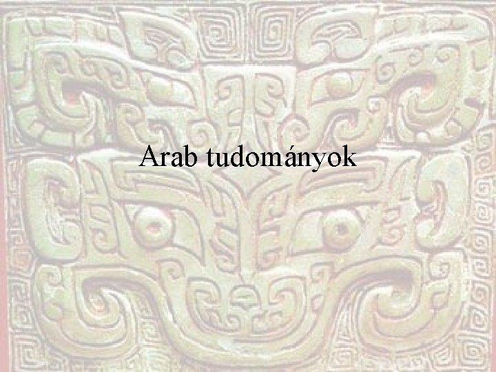 Arab tudományok