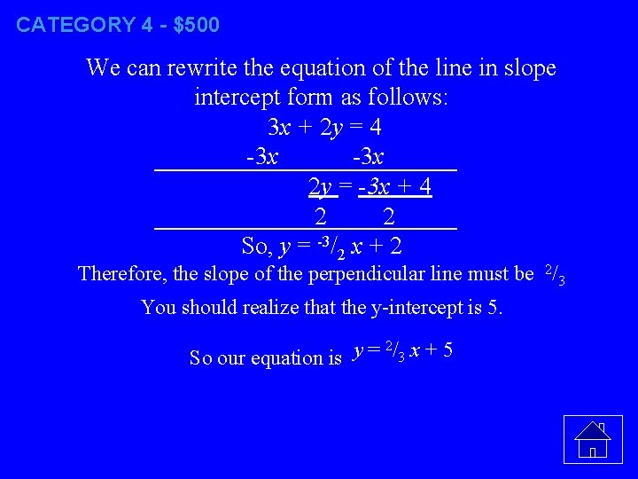 CATEGORY 4 - $500 We can rewrite the equation of the line in slope