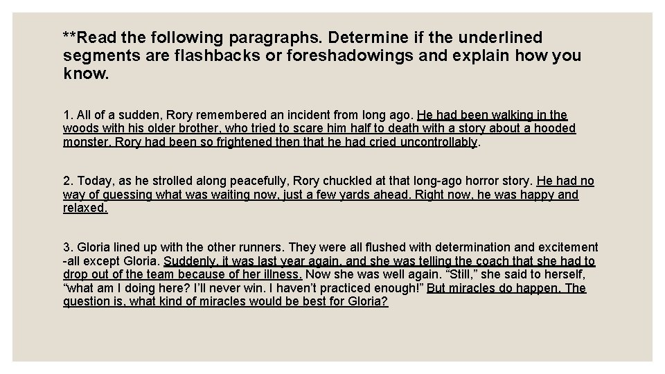 **Read the following paragraphs. Determine if the underlined segments are flashbacks or foreshadowings and