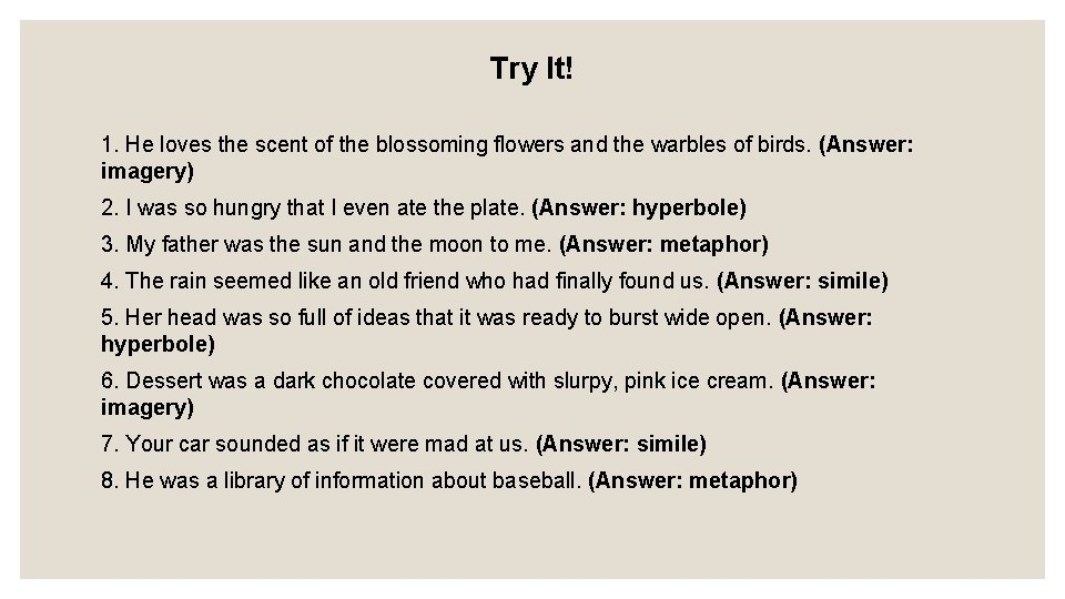 Try It! 1. He loves the scent of the blossoming flowers and the warbles