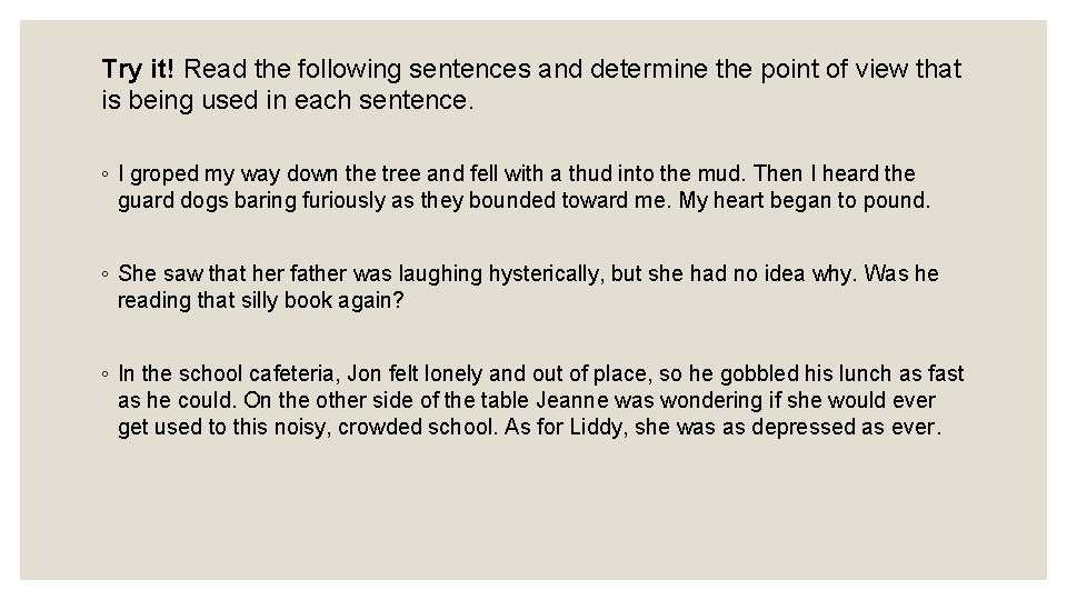 Try it! Read the following sentences and determine the point of view that is