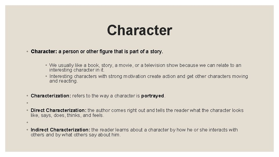Character ◦ Character: a person or other figure that is part of a story.