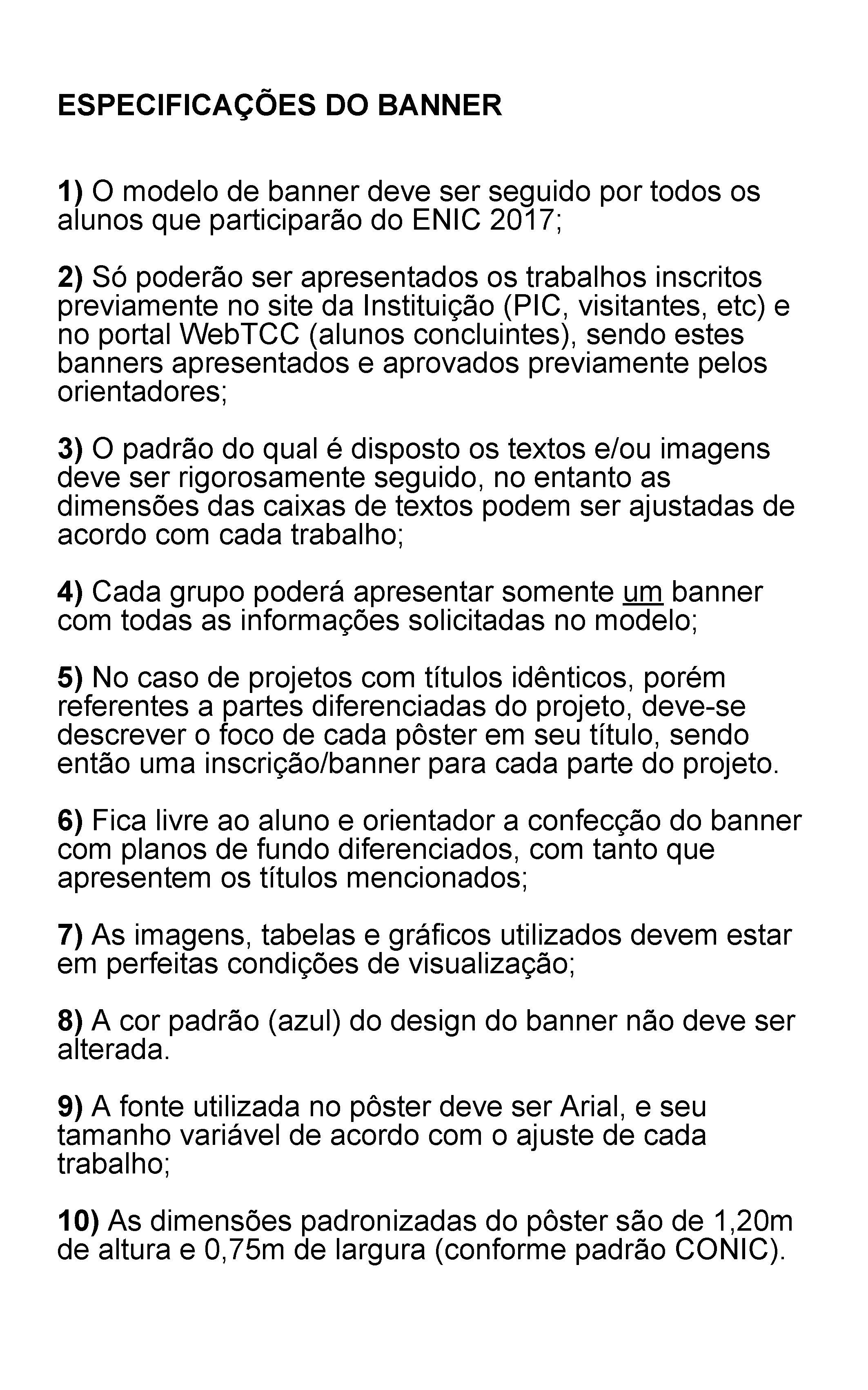 ESPECIFICAÇÕES DO BANNER 1) O modelo de banner deve ser seguido por todos os
