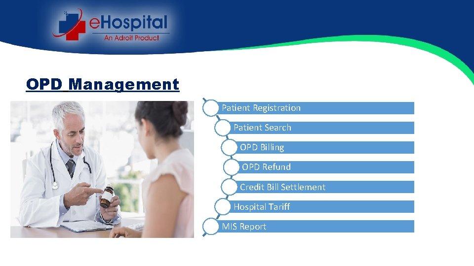 OPD Management Patient Registration Patient Search OPD Billing OPD Refund Credit Bill Settlement Hospital