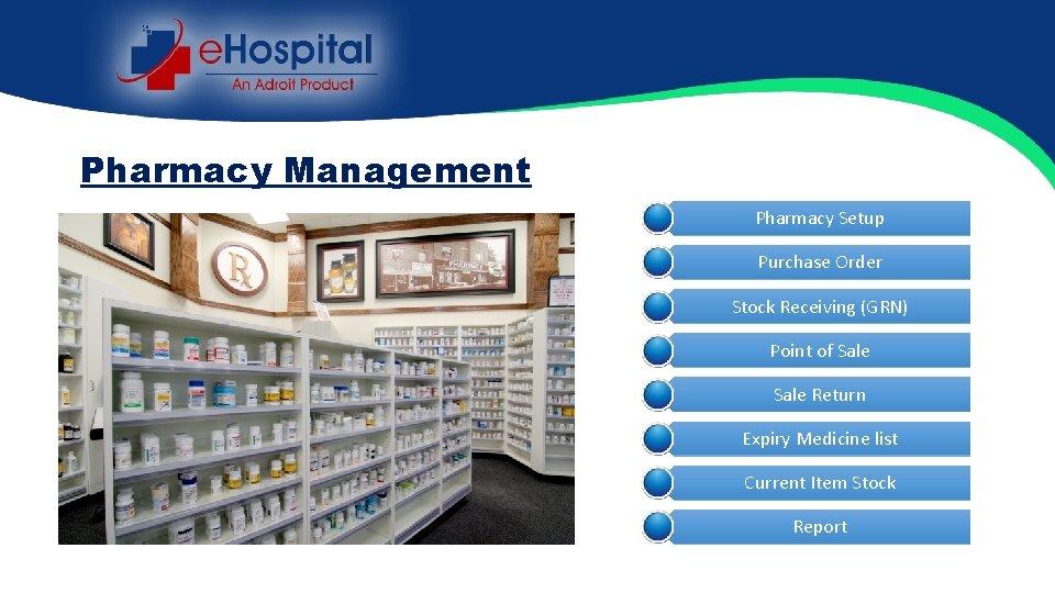 Pharmacy Management Pharmacy Setup Purchase Order Stock Receiving (GRN) Point of Sale Return Expiry