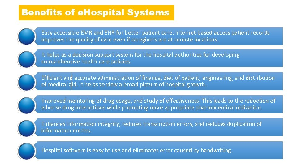 Benefits of e. Hospital Systems Easy accessible EMR and EHR for better patient care.