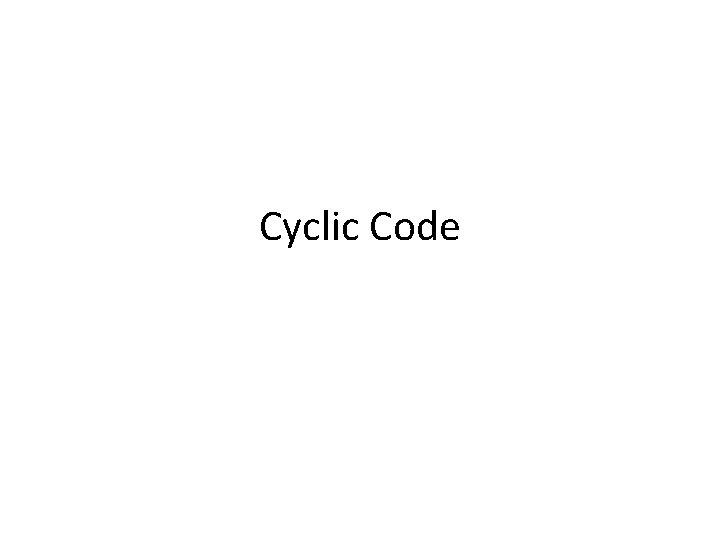 Cyclic Code