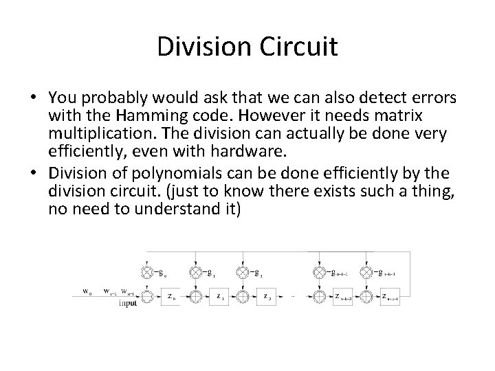 Division Circuit • You probably would ask that we can also detect errors with
