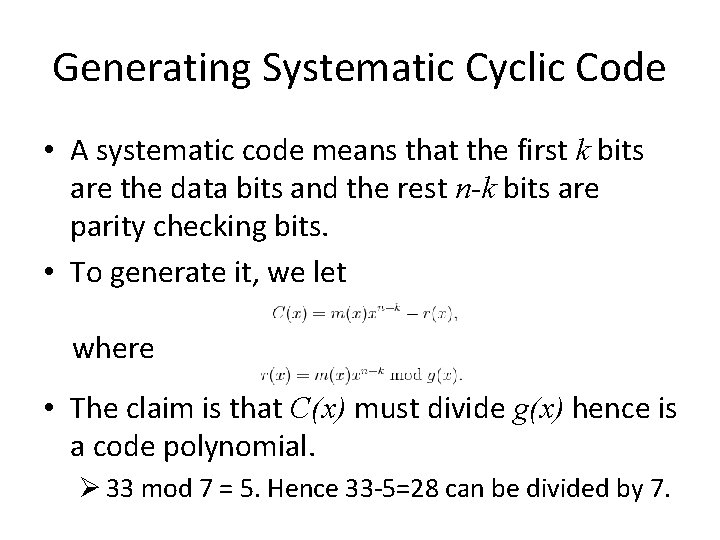 Generating Systematic Cyclic Code • A systematic code means that the first k bits