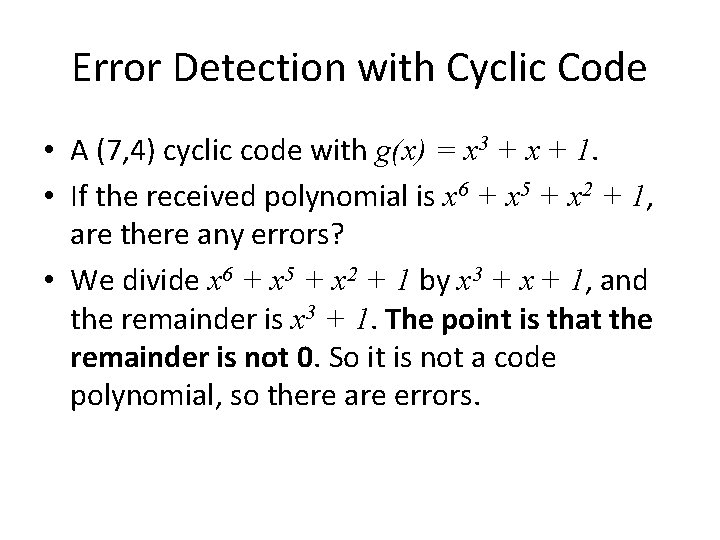 Error Detection with Cyclic Code • A (7, 4) cyclic code with g(x) =