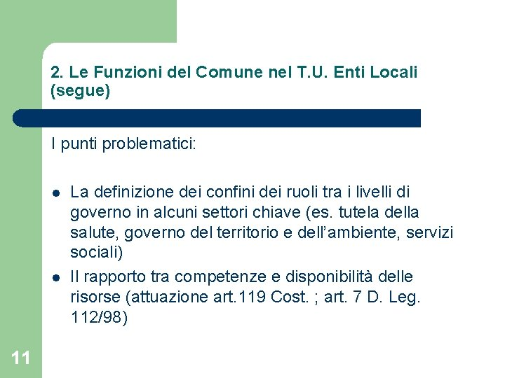 2. Le Funzioni del Comune nel T. U. Enti Locali (segue) I punti problematici: