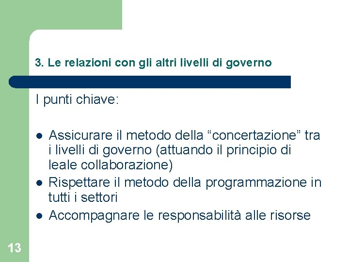 3. Le relazioni con gli altri livelli di governo I punti chiave: l l