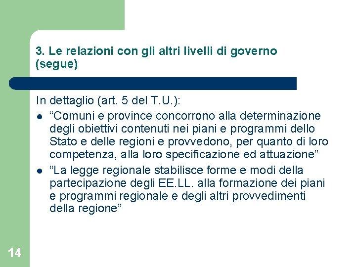 3. Le relazioni con gli altri livelli di governo (segue) In dettaglio (art. 5