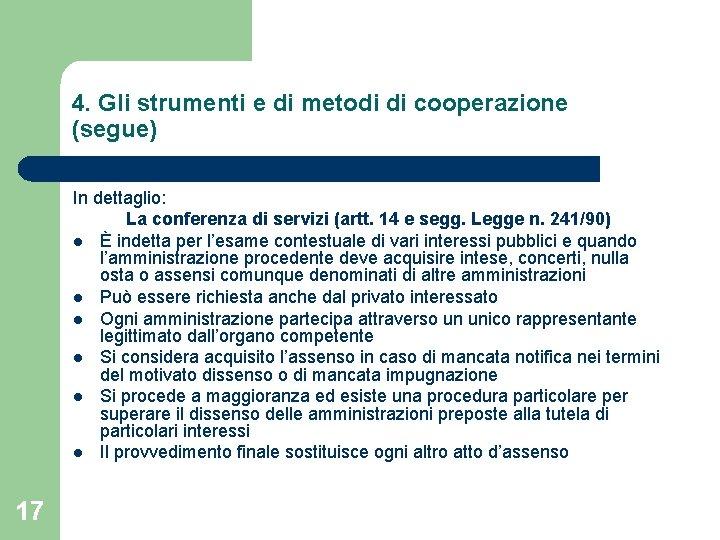 4. Gli strumenti e di metodi di cooperazione (segue) In dettaglio: La conferenza di