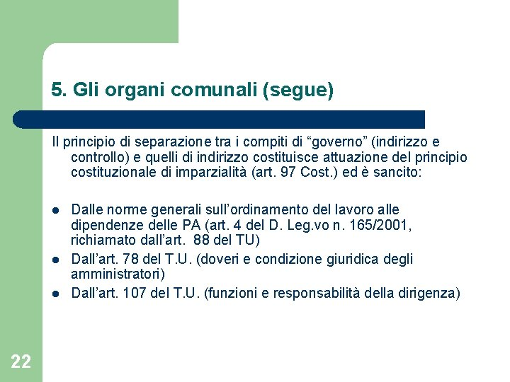 """5. Gli organi comunali (segue) Il principio di separazione tra i compiti di """"governo"""""""