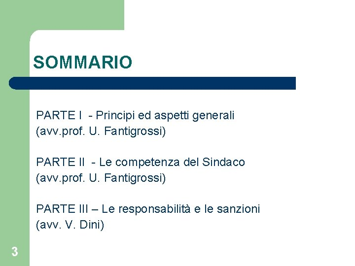 SOMMARIO PARTE I - Principi ed aspetti generali (avv. prof. U. Fantigrossi) PARTE II