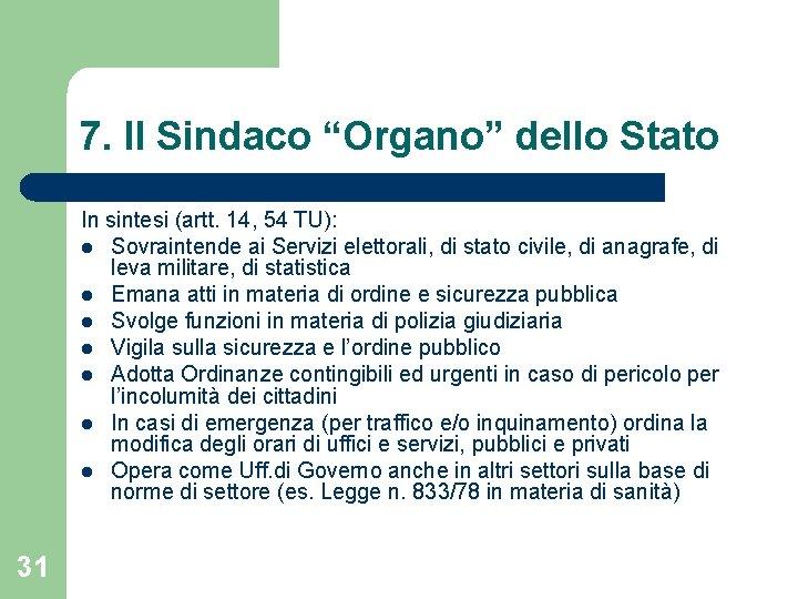 """7. Il Sindaco """"Organo"""" dello Stato In sintesi (artt. 14, 54 TU): l Sovraintende"""