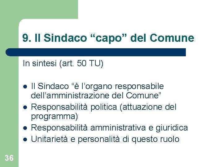 """9. Il Sindaco """"capo"""" del Comune In sintesi (art. 50 TU) l l 36"""